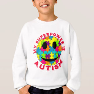 My Superpower is Autism! Sweatshirt