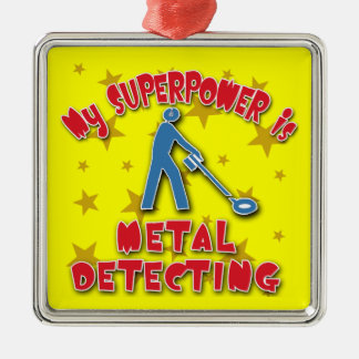 My Superpower is Metal Detecting Metal Ornament