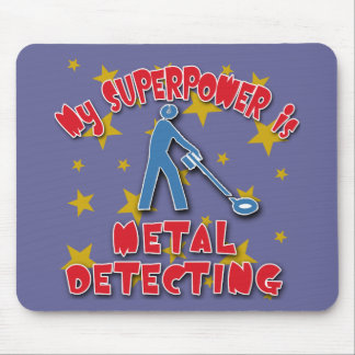 My Superpower is Metal Detecting Mouse Pad