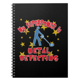 My Superpower is Metal Detecting Spiral Notebooks