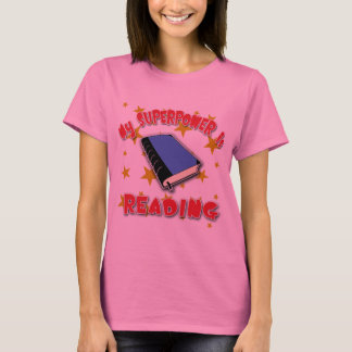 My Superpower is Reading T-Shirt