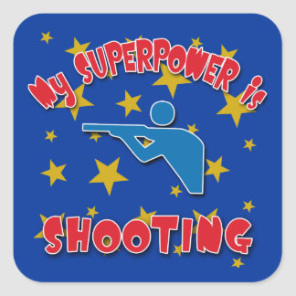 My Superpower is Shooting Square Sticker