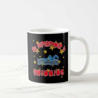 My Superpower is Swimming Coffee Mug