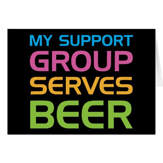 My Support Group Serves Beer Card