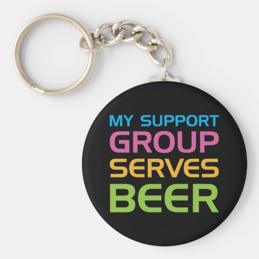 My Support Group Serves Beer Key Chains