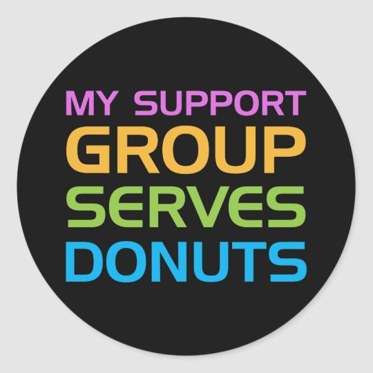 My Support Group Serves Donuts Classic Round Sticker
