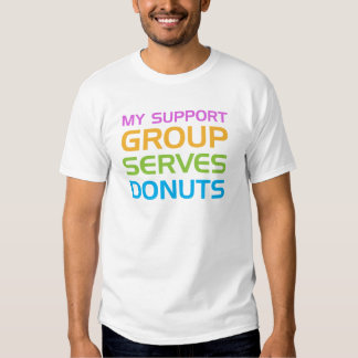 My Support Group Serves Donuts T-shirt