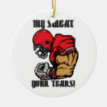 MY SWEAT YOUR TEARS CHRISTMAS TREE ORNAMENTS