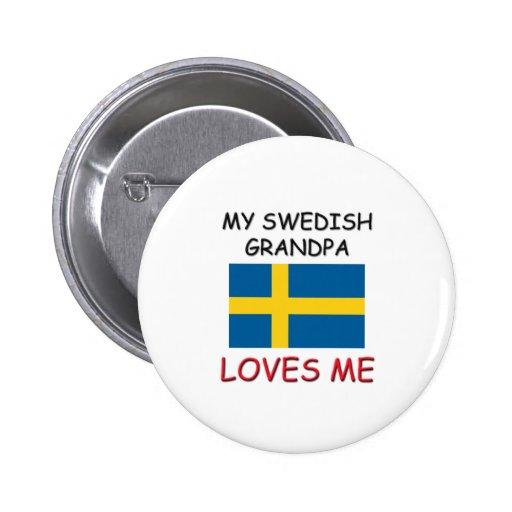 My Swedish Grandpa Loves Me Pinback Button