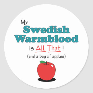 My Swedish Warmblood is All That! Funny Horse Classic Round Sticker