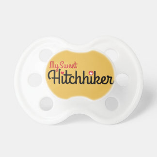 """""""My Sweet Hitchhiker"""" Pacifier"""