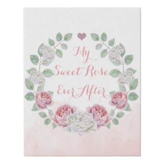 My Sweet Rose Ever After Quote or Your Text Here Faux Canvas Print