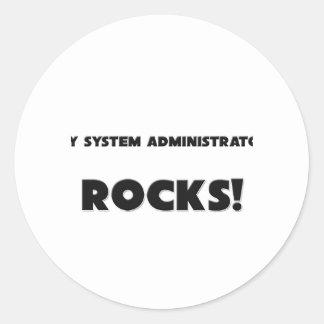 MY System Administrator ROCKS Round Stickers