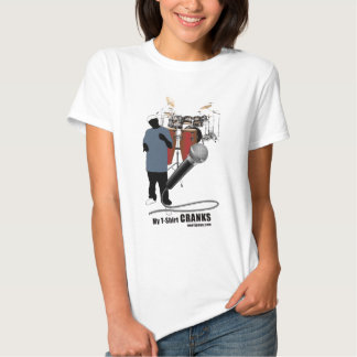 My T-Shirt Cranks!