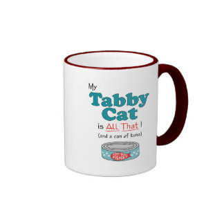 My Tabby Cat is All That! Funny Kitty Coffee Mug