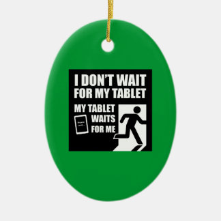 My tablet waits for me christmas tree ornaments