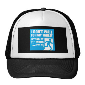 My tablet waits for me trucker hat