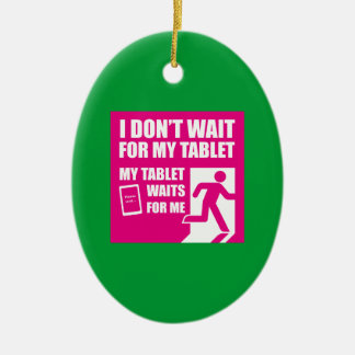 My tablet waits for me ornament