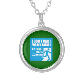 My tablet waits for me round pendant necklace