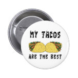 My Tacos Are The Best Button