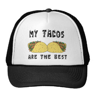 My Tacos Are The Best Hat