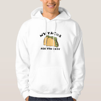 My Tacos Are The Best Hoodie
