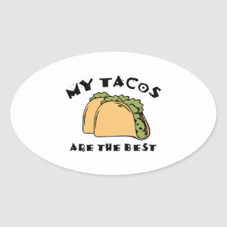 My Tacos Are The Best Oval Sticker
