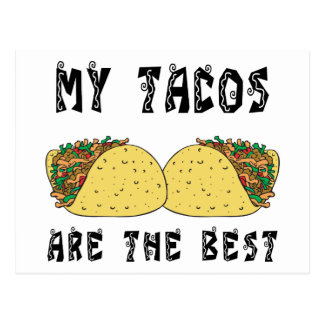 My Tacos Are The Best Postcards
