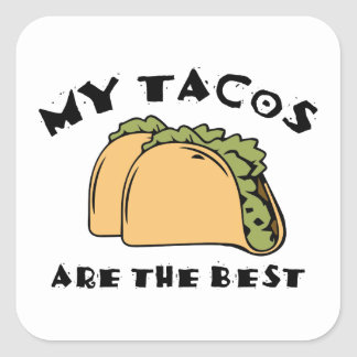 My Tacos Are The Best Square Sticker