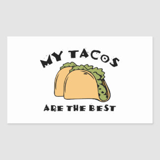 My Tacos Are The Best Rectangular Sticker