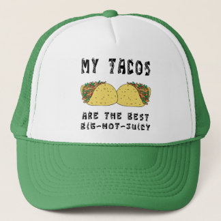 My Tacos Are The Best Trucker Hat