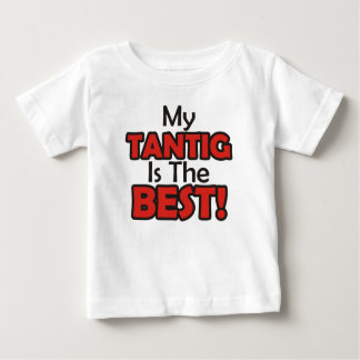My Tantig is the Best Baby T-Shirt