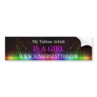 My tattoo artist is a girl bumper sticker