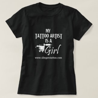 My tattoo artist is a girl T-Shirt