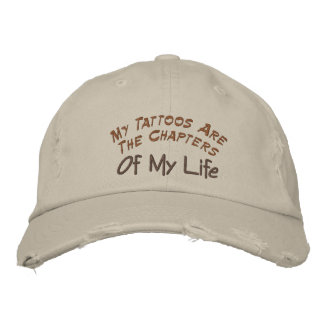 My Tattoos Are The Chapters, Of My Life-Hat Embroidered Baseball Caps