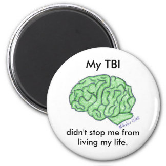 """My TBI didn't stop me..."" magnet"