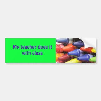 My teacher does it with class bumper sticker
