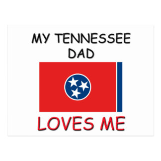 My TENNESSEE DAD Loves Me Postcard