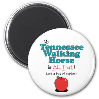 My Tennessee Walking Horse is All That Fridge Magnets