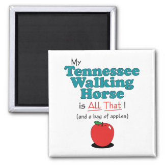 My Tennessee Walking Horse is All That Refrigerator Magnets
