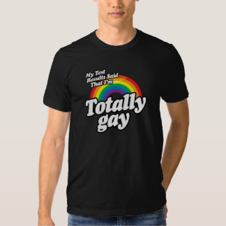 MY TEST RESULTS SAID GAY SHIRT