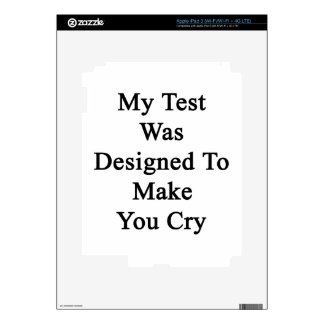 My Test Was Designed To Make You Cry Decal For iPad 3