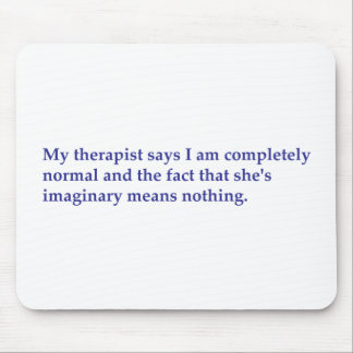 My therapist says mouse pad