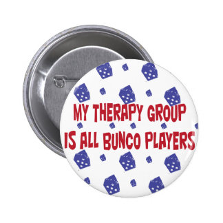 my therapy group is all bunco players 2 inch round button