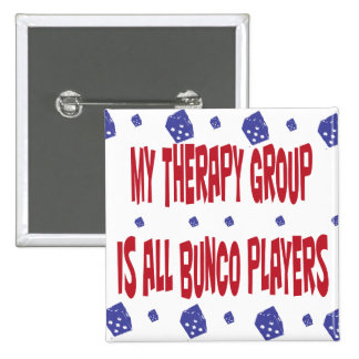 my therapy group is all bunco players 2 inch square button
