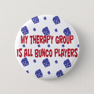 my therapy group is all bunco players pinback button