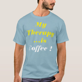 """My #Therapy is #Coffee"" T-Shirt"