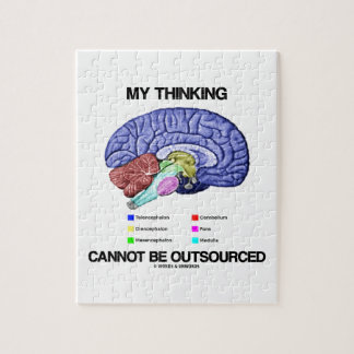 My Thinking Cannot Be Outsourced (Brain Anatomy) Jigsaw Puzzle