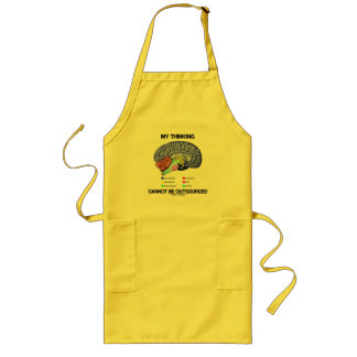My Thinking Cannot Be Outsourced (Brain Anatomy) Long Apron