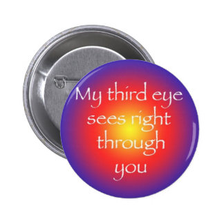 My Third Eyes See Right Through You blue Pinback Button